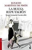 La buena reputación: Premio Nacional de Narrativa 2015 (Novela y Relatos)