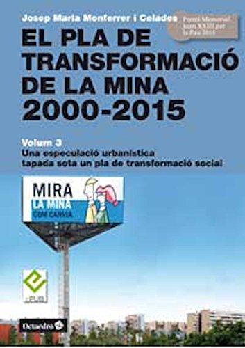 El Pla de Transformació de la Mina, 2000-2015: Volum 3. Una especulació urbanística tapada sota un pla de transformació social (Horitzons) (Catalan Edition) por Josep Maria Monferrer i Celades