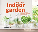 My Tiny Indoor Garden: Houseplant Heroes and Terrific Terrariums in Small Spaces
