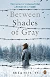 Between Shades Of Gray by Ruta Sepetys (2011-06-09)