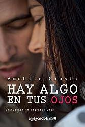 Hay algo en tus ojos (Spanish Edition)