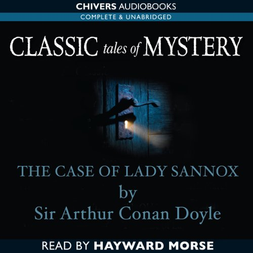 Classic Tales of Mystery: The Case of Lady Sannox  Audiolibri