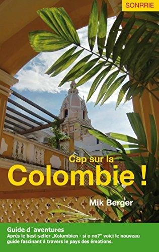 Celine Cap (Cap sur la Colombie !: Guide d'aventures (French Edition))