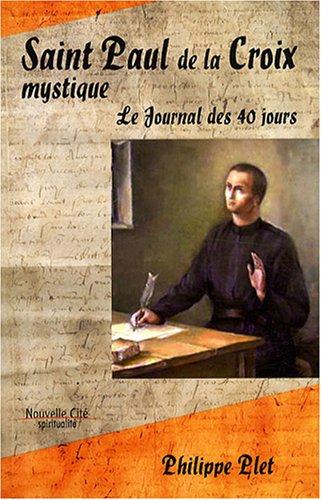 Saint Paul de la croix mystique : Le journal des 40 jours