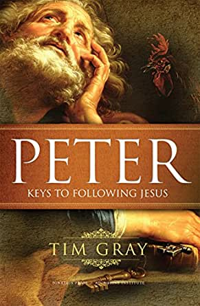 Peter: Keys to Following Jesus eBook: Tim Gray: Amazon in: Kindle Store