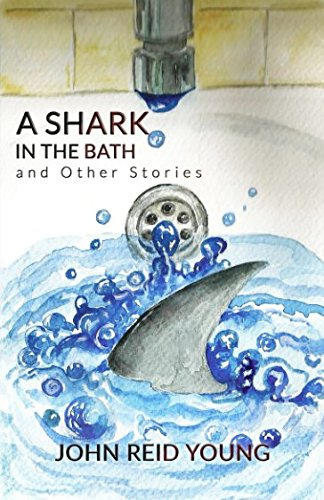 A Shark in the Bath and Other Stories (Tenerife Tales) por John Reid Young