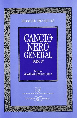 Cancionero general / General Songbook: 4 (Nueva Biblioteca De Erudición Y Crítica / New Library of Erudition and Criticism)