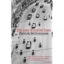 The Last Hundred Days by Patrick McGuinness (June 1, 2011) Paperback