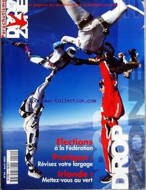 DROP ZONE PARACHUTISME [No 64] du 01/04/2001 - ELECTIONS A LA FEDERATION - REVISEZ VOTRE LARGAGE - IRLANDE - METTEZ-VOUS AU VERT
