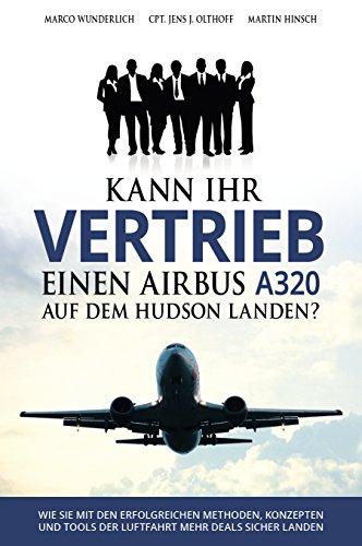 kann-ihr-vertriebs-team-einen-airbus-a320-auf-dem-hudson-landen-wie-sie-mit-den-erfolgreichen-method