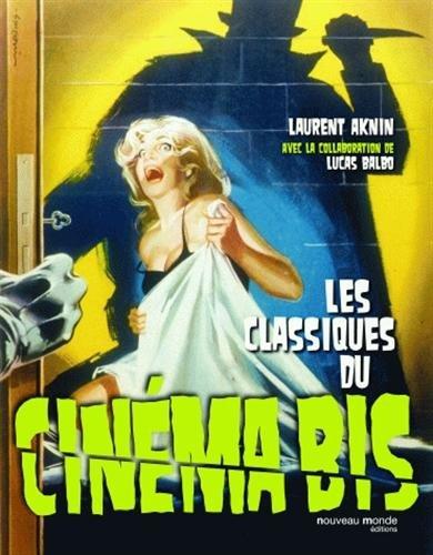 Les classiques du Cinéma Bis par Laurent Aknin, Lucas Baldo