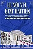 Telecharger Livres Le Nouvel Etat Haitien Moderniser L Administration Publique Pour La Bonne Gouvernance Theories Principes et Applications (PDF,EPUB,MOBI) gratuits en Francaise