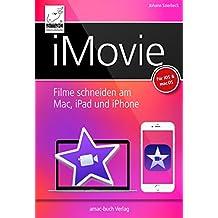 iMovie: Filme schneiden am Mac, iPad und iPhone – für iOS 10 und macOS