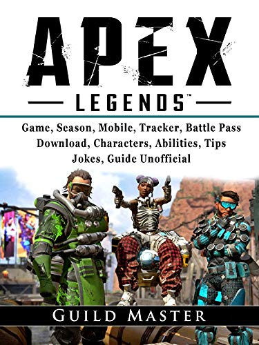 Apex Legends Game, Season, Mobile, Tracker, Battle Pass, Download, Characters, Abilities, Tips, Jokes, Guide Unofficial (English Edition) - Mobile Serie