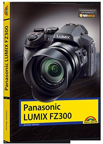 fz300 buch Panasonic Lumix FZ300 - Handbuch -: Holen Sie das beste aus Ihrer Kamera