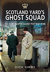 Scotland Yard's Ghost Squad: The Secret Weapon Against Post-War Crime