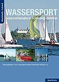 Wassersport: naturaverbunden in Schleswig-Holstein