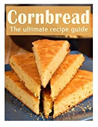 Cornbread: The Ultimate Recipe Guide by Susan Hewsten (2013-12-11)