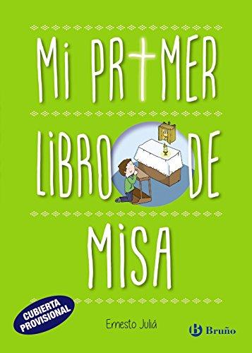 Mi primer libro de Misa (Castellano - A Partir De 6 Años - Religión) por Ernesto Juliá