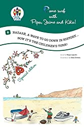 Nazaré, a Wave to go down in History... Now it´s the children´s turn! (Come Surf with Pipa, Jaime and Kika Book 8)
