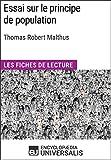 Essai sur le principe de population de Thomas Robert Malthus: Les Fiches de lecture d'Universalis (French Edition)