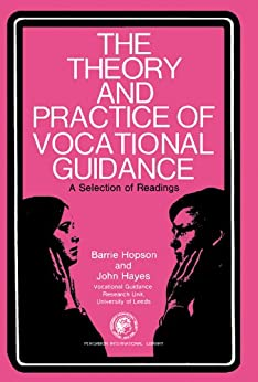 The Theory and Practice of Vocational Guidance: A Selection of Readings by [Hopson, Barrie, Hayes, John]
