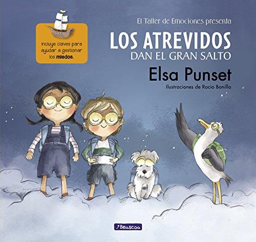 Los Atrevidos dan el gran salto (El taller de emociones): Incluye claves para ayudar a gestionar el miedo por Elsa Punset