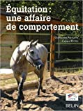 Equitation - Une affaire de comportement de Guillaume Antoine,Gérard Dorsi ( 16 janvier 2006 ) - Belin (16 janvier 2006) - 16/01/2006