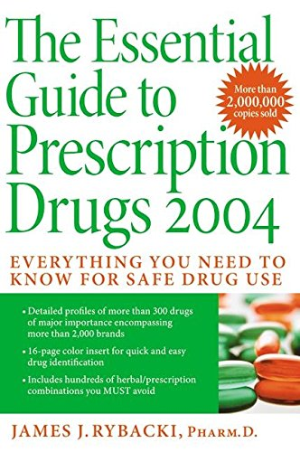 The Essential Guide to Prescription Drugs 2004