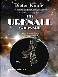 Im Urknall war es still (SF - Sammelbandreihe 3)