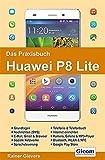 Das Praxisbuch Huawei P8 Lite