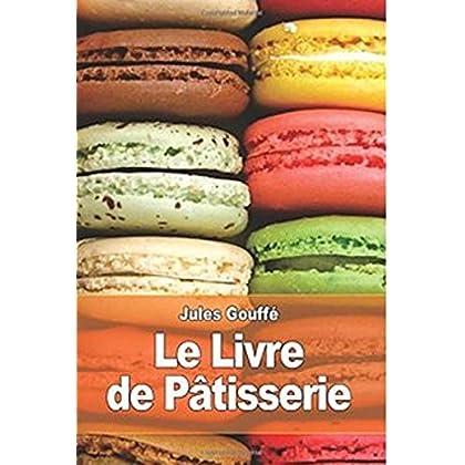 Le livre de pâtisserie ''L'ultime référence'' (Edition Intégrale - Version Entièrement Illustrée)