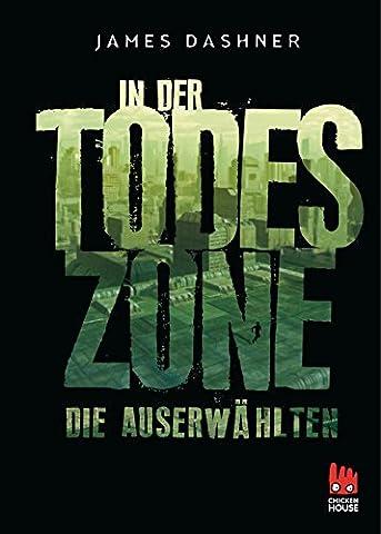 Die Auserwählten - In der Todeszone: Maze Runner 3 (Die Auserwählten – Maze Runner)