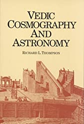 Vedic Cosmography and Astronomy by Richard L. Thompson (1989-11-30)