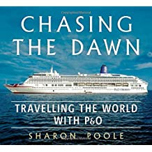Chasing the Dawn: Travelling the World with P&O