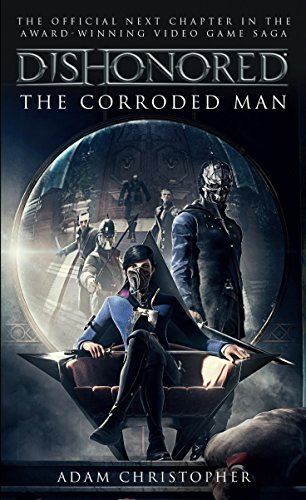 PDF] Download* Dishonored - The Corroded Man (Video Game Saga) Best