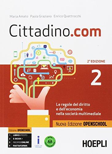 Cittadino.com. Le regole del diritto e dell'economia nella societ multimediale. Ediz. openschool. Per le Scuole superiori. Con e-book. Con espansione online: 2