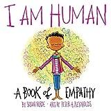 I Am Human. A Book Of Empathy