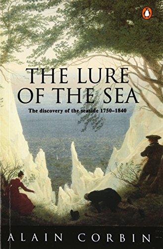 The Lure of the Sea: Discovery of the Seaside 1750-1840 (Penguin history) por Alain Corbin