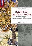 I significati dell'educazione. Teorie pedagogiche e della formazione contemporanee