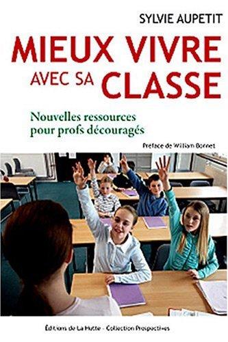 Mieux vivre avec sa classe par Sylvie Aupetit