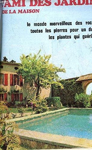 L'AMI DES JARDINS ET DE LA MAISON N° 556 AOUT 1970 - Les chapeaux - une rocaille - des tomates sur un arbre - des dallages au milieu des fleurs - bouquets secs - le chlorophitum - les bruns de l'été - les glaces et les sorbets etc.