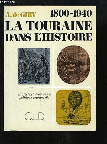 La Touraine Dans l'Histoire 1800-1940