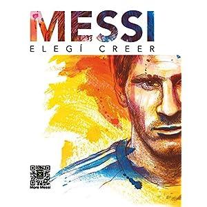 Messi: Elegí Creer