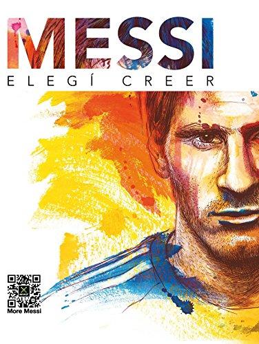 Messi: Elegí Creer por Ediciones Pampa SL