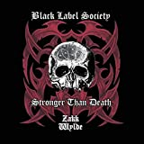 Black Label Society: Stronger Than Death (Audio CD)