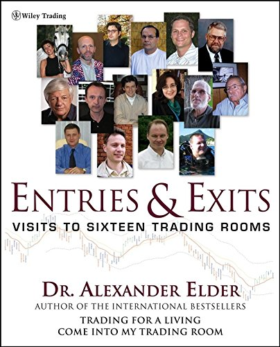 [(Entries and Exits : Visits to 16 Trading Rooms)] [By (author) Alexander Elder] published on (June, 2006)