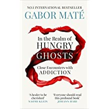 In the Realm of Hungry Ghosts: Gabor Maté