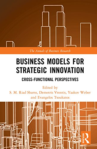 Business Models for Strategic Innovation: Cross-Functional Perspectives (The Annals of Business Research) (English Edition)