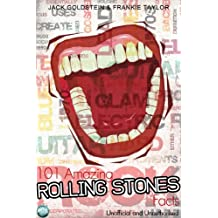101 Amazing Rolling Stones Facts